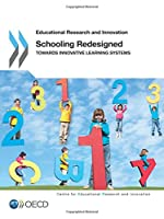 Educational Research and Innovation Schooling Redesigned: Towards Innovative Learning Systems 9264245901 Book Cover