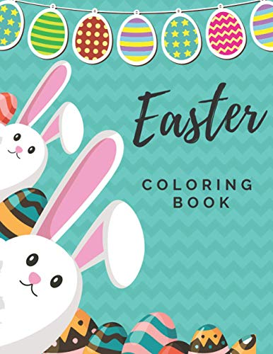 Easter Coloring Book: Activity For Kids Ages 3-8 And Toddlers