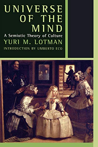 Compare Textbook Prices for Universe of the Mind: A Semiotic Theory of Culture The Second World  ISBN 9780253214058 by Lotman, Yuri