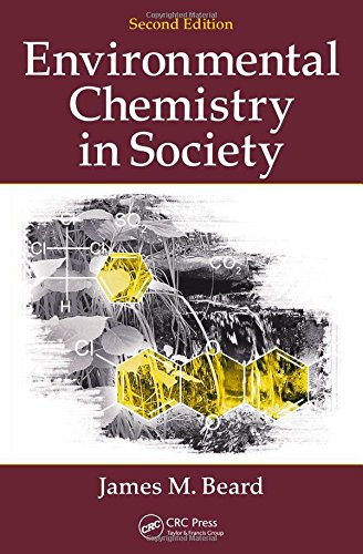 Compare Textbook Prices for Environmental Chemistry in Society 2 Edition ISBN 9781439892671 by Beard, James M.
