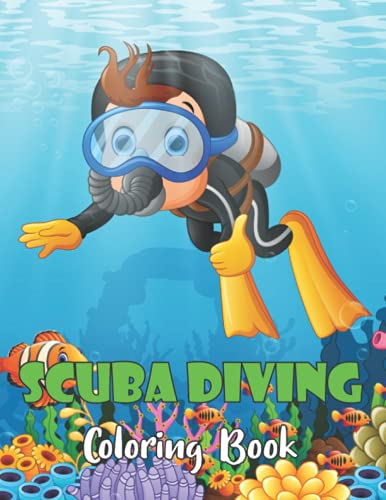 Scuba Diving Coloring Book: A Scuba Diving Coloring Activity Book Perfect Underwater Scuba Diving Coloring Books Gift for boys, girls, and kids.