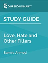 Study Guide: Love, Hate and Other Filters by Samira Ahmed (SuperSummary)
