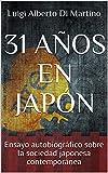 31 AÑOS EN JAPÓN: Ensayo autobiográfico sobre la sociedad japonesa contemporánea
