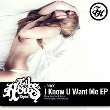 I Know U Want Me EP