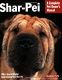 Shar-Pei - Complete Pet Owner's Manual