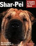 Shar-Pei - Complete Pet Owner's Manual