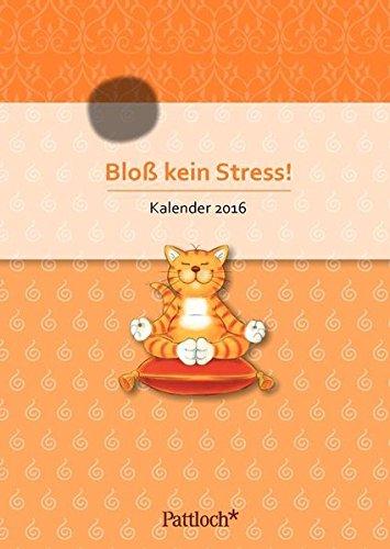Oommh-Katze: Bloß kein Stress! Terminkalender 2016