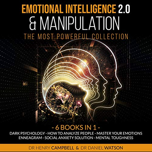 Emotional Intelligence 2.0 & Manipulation: The Most Powerful Collection cover art