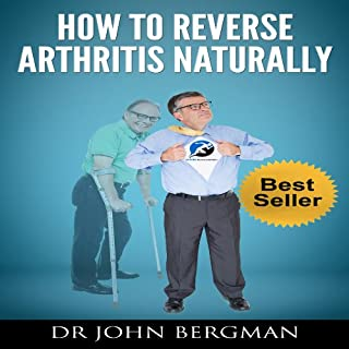How to Reverse Arthritis Naturally                   By:                                                                                                                                 John Bergman                               Narrated by:                                                                                                                                 Dr. John Bergman                      Length: 1 hr and 23 mins     62 ratings     Overall 4.3