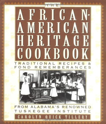 The African American Heritage Cookbook: Traditional Recipes and Fond Remembrances from Alabama's Renowned Tuskegee Institute