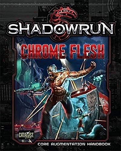 Shadowrun Chrome Flesh [bioware, Cybeware, Nanotechnology]