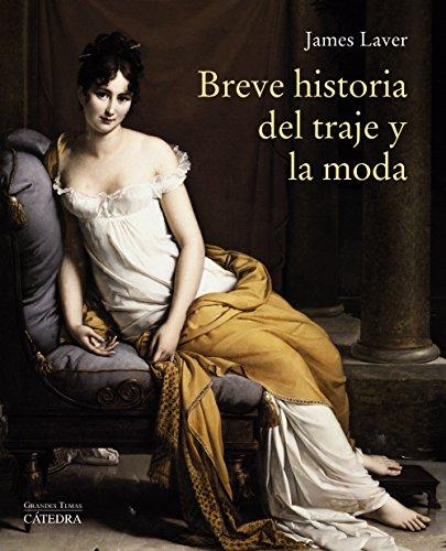 Breve historia del traje y la moda (Arte Grandes temas)