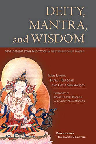 Deity, Mantra, and Wisdom: Development Stage Meditation in Tibetan Buddhist Tantra