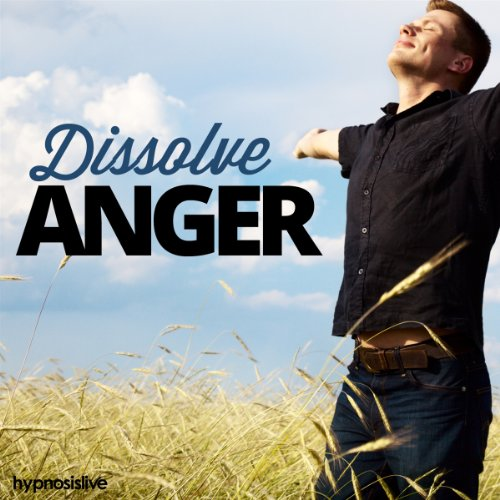 Dissolve Anger Hypnosis audiobook cover art