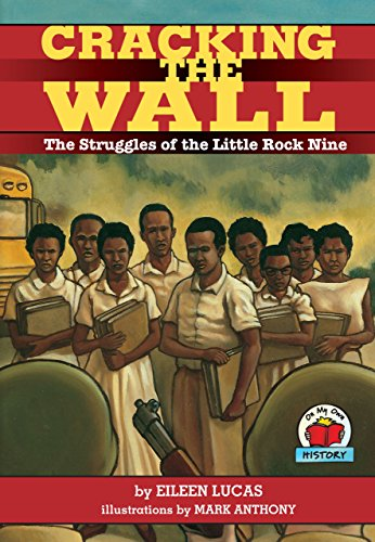 Download Cracking the Wall: The Struggles of the Little Rock Nine (On My Own History) 157505227X