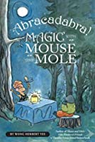 Abracadabra! Magic with Mouse and Mole (A Mouse and Mole Story) by Wong Herbert Yee(2010-09-06)