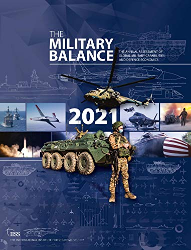 Compare Textbook Prices for The Military Balance 2021 1 Edition ISBN 9781032012278 by The International Institute for Strategic Studies (IISS)