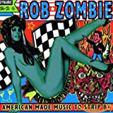 Songtexte von Rob Zombie - American Made Music to Strip By