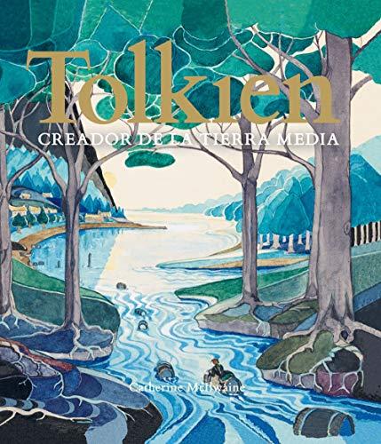 Tolkien. Creador de la Tierra Media (Biblioteca J. R. R. Tolkien)
