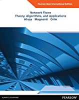 Network Flows: Pearson New International Edition: Theory, Algorithms, and Applications