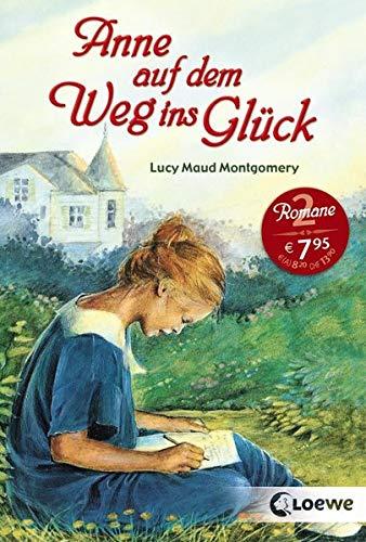 """Anne auf dem Weg ins Glück: Enthält die Bände """"Anne in Kingsport"""" und """"Anne in Windy Willows"""""""