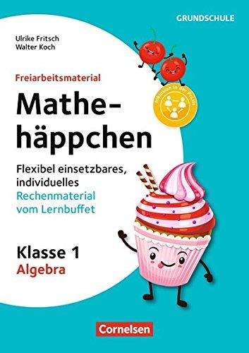 Freiarbeitsmaterial für die Grundschule - Mathematik: Klasse 1 - Mathehäppchen - Algebra: Flexibel einsetzbares, individuelles Rechenmaterial vom Lernbuffet. Kopiervorlagen