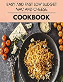 Easy And Fast Low Budget Mac And Cheese Cookbook: Easy and Delicious for Weight Loss Fast, Healthy Living, Reset your Metabolism | Eat Clean, Stay Lean with Real Foods for Real Weight Loss