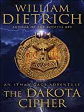 The Dakota Cipher: An Ethan Gage Adventure (Ethan Gage Adventures Book 3)