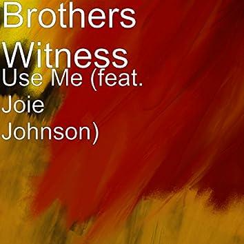 Use Me (feat. Joie Johnson)