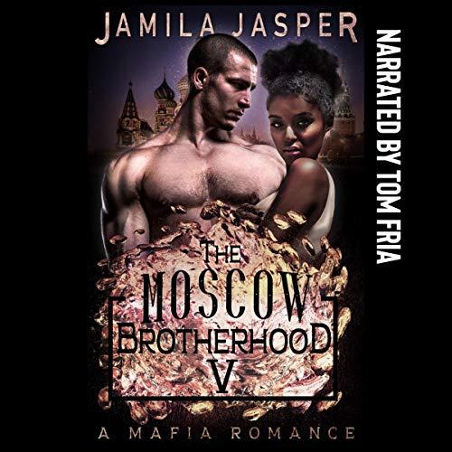 The Moscow Brotherhood: A BWWM Mafia Romance Novel cover art