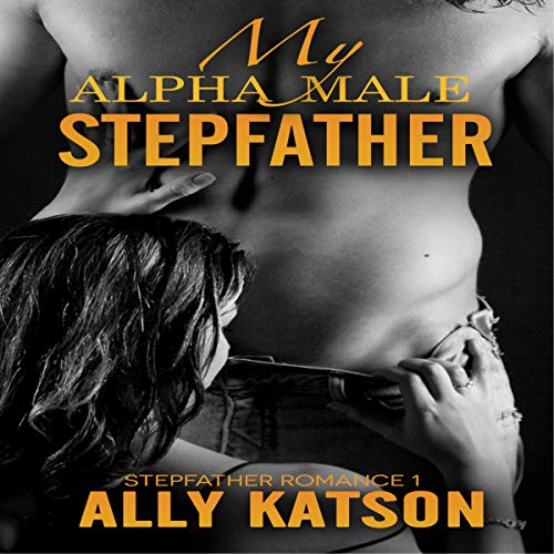 My Alpha Male Stepfather audiobook cover art