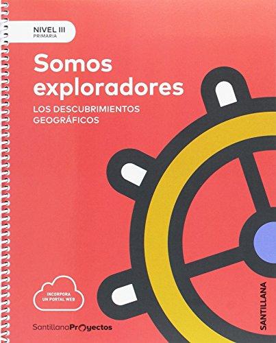 NIVEL III PRI SOMOS EXPLORADORES. LOS DESCUBRIMIENTOS GEOGRAFICOS 5 PRIMARIA - 9788414106525