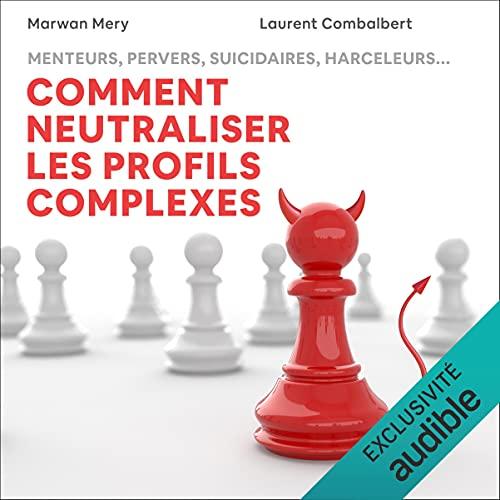 Couverture de Comment neutraliser les profils complexes