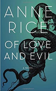 Of Love and Evil (Songs of the Seraphim, Book 2) by Anne Rice (2010-11-30)