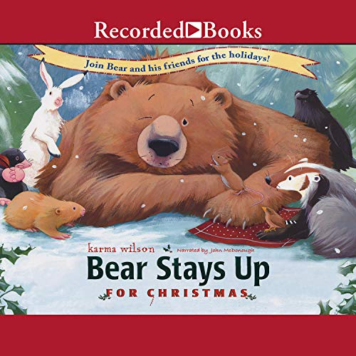 Bear Stays Up for Christmas Audiobook By Karma Wilson cover art