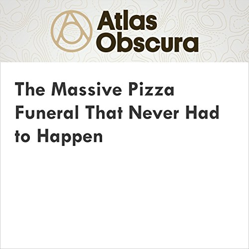 The Massive Pizza Funeral That Never Had to Happen audiobook cover art