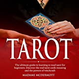 Tarot: The ultimate guide to learning to read tarot for beginners. Discover the real tarot cards meaning and the powers of witchcraft. (English Edition)