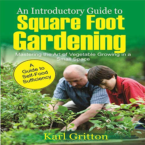 An Introductory Guide to Square Foot Gardening Audiobook By Karl Gritton cover art