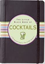 The Little Black Book of Cocktails: The Essential Guide to New & Old Classics