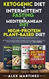 Ketogenic diet+ Intermittent fasting+ Mediterranean diet+ High-Protein Plant-Based diet: Discover the Best Guide to Start Living a Happy & Healthy ... and Naturally with 100+ recipes 4 Books in 1