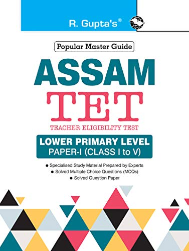 Assam TET: Lower Primary Level Paper-I (for Class I to V) Exam Guide