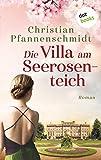 Die Villa am Seerosenteich: Roman