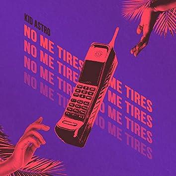 No Me Tires