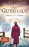 Das Gutshaus - Stürmische Zeiten: Roman (Die Gutshaus-Saga, Band 2) - Anne Jacobs