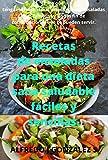 Recetas de ensaladas para una dieta sana saludable fáciles y sencillas: Para que tengas un repertorio amplio de las ensaladas mas famosas y un sin fin de combinaciones que te pueden servir