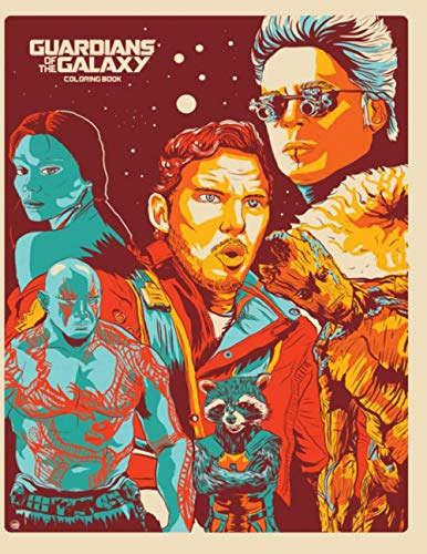 Guardians of the Galaxy Coloring Book: 50+ High Quality Exclusive Illustration For All Ages. A Perfect Gift For Kids And Adults