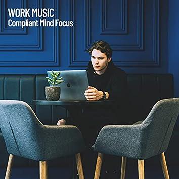 Work Music: Compliant Mind Focus