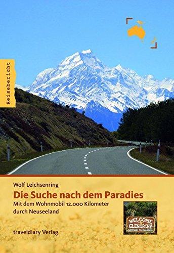 Die Suche nach dem Paradies: Mit dem Wohnmobil 12.000 Kilometer durch Neuseeland
