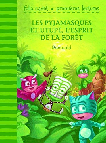 Les Pyjamasques et Utupë, l'esprit de la forêt (Folio Cadet premières lectures)