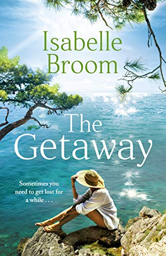 The Getaway: A holiday romance for 2021 - perfect summer escapism! by [Isabelle Broom]